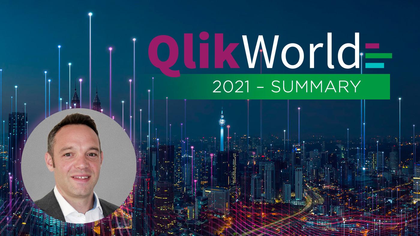 QlikWorld Online 2021 James Summary