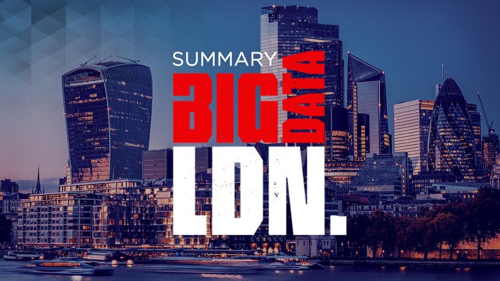 Let the data lead your decisions – Summarising Big Data LDN 2021